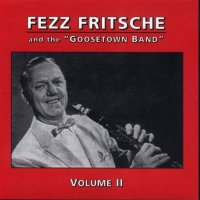 "Fezz Fritsche and the ""Goosetown Band"" Vol. 2"