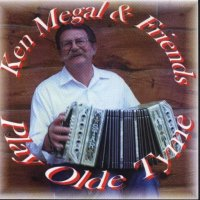 "Ken Megal & Friends "" Play Olde Tyme """