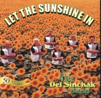"Del Sinchak Band "" Let The Sunshine In """