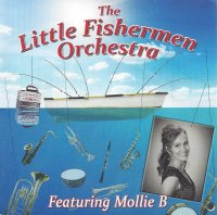 Gordy Prochaska's Little Fishermen Orchestra Vol.10 Featuring Mollie B