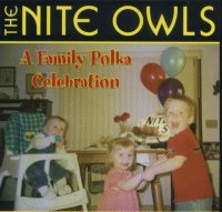 "Nite Owls "" A Family Polka Celebration """