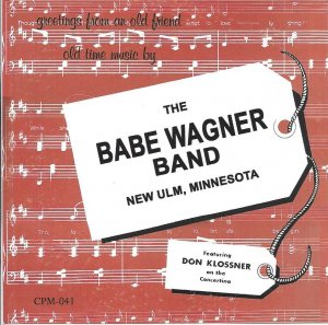 "Babe Wagner Band ""Greeings From An Old Friend"""