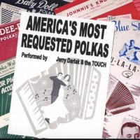 "Jerry Darlak & The Buffalo Touch""America's Most RequestedPolkas"""