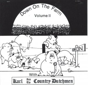 Karl And The Country Dutchmen Down On The Farm Vol. 2