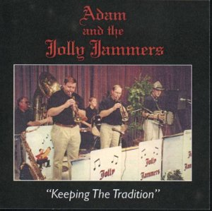 "Adam & The Jolly Jammers ""Keeping The Tradition"""