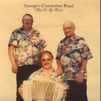 "George's Concertina Band Vol. 1 "" This Is My Heart """