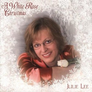 "Julie Lee & Her White Rose Band "" A White Rose Christmas """