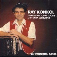 "Ray Konkol ""Concertina Solos And Duets With Linda Schroeder"""