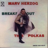 "Marv Herzog's CD# H-1006 "" Breaks Out The Polkas """