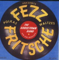 "Fezz Fritsche And The ""Goosetown Band"" Presents: ""Polkas & Waltzes"""