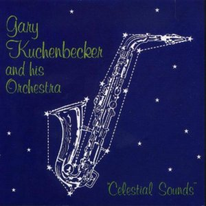 "Gary Kuchenbecker's Old Lager Orchestra "" Celestial Sounds """