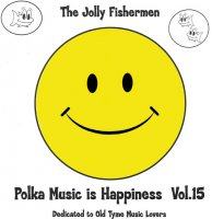 "Jolly Fishermen - CPM 003 ""Polka Music Is Happiness "" Vol. 15"