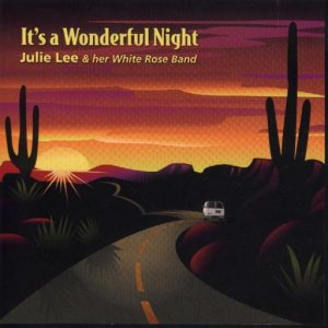 "Julie Lee & Her White Rose Band "" It's A Wonderful Night """