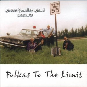 "Bruce Bradley "" Polkas To The Limitl """