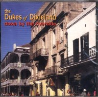 Dukes Of Dixieland - Down By The Riverside