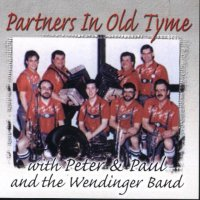 "Peter& Paul & The Wendinger Band ""Partners In Old Time"""