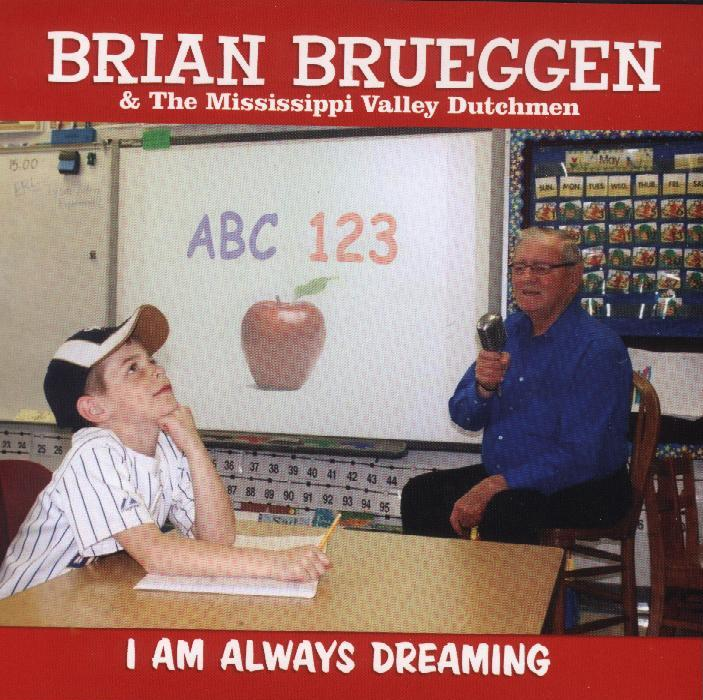 "Brian & The Mississippi Valley Dutchmen ""I Am Always Dreaming"""