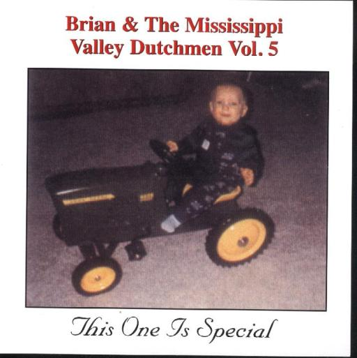 Brian & The Mississippi Valley Dutchmen Vol.5 This One Is Special - Click Image to Close