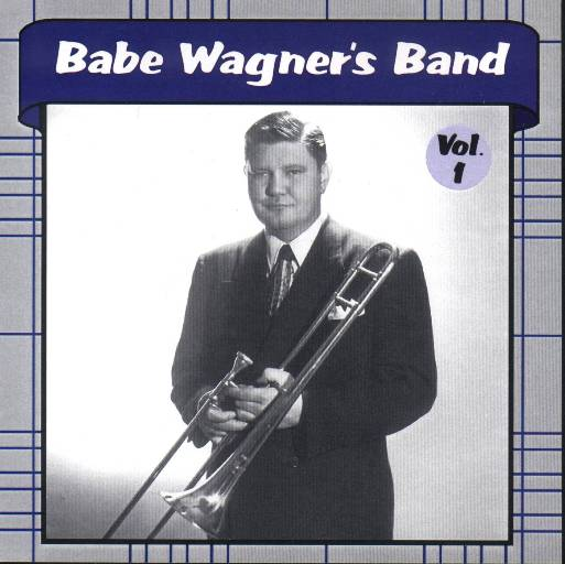 Babe Wagner Band Volume 1 - Click Image to Close