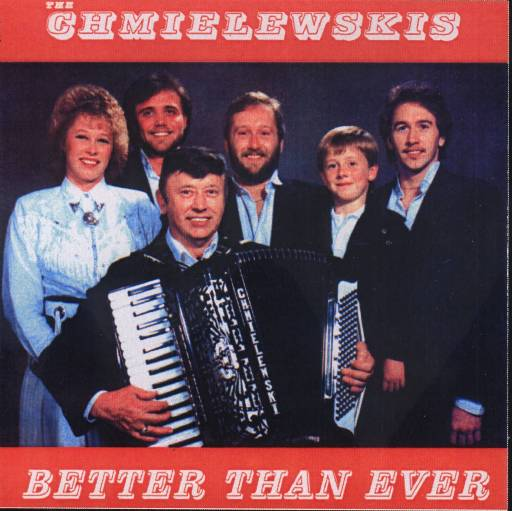 "Chmielewskis "" Better Than Ever "" - Click Image to Close"
