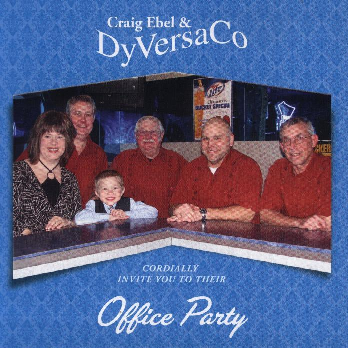 "Craig Ebel & DyVersaCo "" Office Party "" - Click Image to Close"
