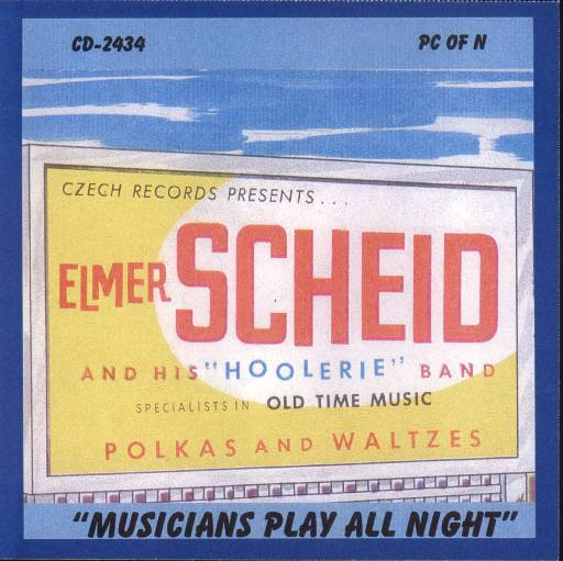 Elmer Scheid And His Hoolerie Band Musicians Play All Night - Click Image to Close
