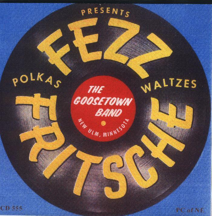 "Fezz Fritsche And The ""Goosetown Band"" Presents: ""Polkas & Waltzes"" - Click Image to Close"