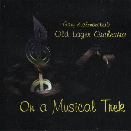 "Gary Kuchenbecker's Old Lager Orchestra "" On A Musical Trek "" - Click Image to Close"