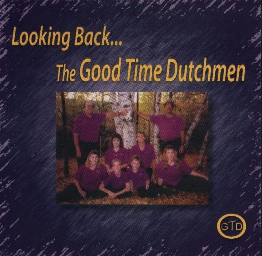 "Goodtime Dutchmen "" Looking Back "" - Click Image to Close"