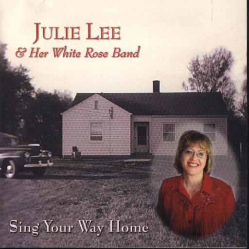 "Julie Lee & Her White Rose Band "" Sing Your Way Home "" - Click Image to Close"