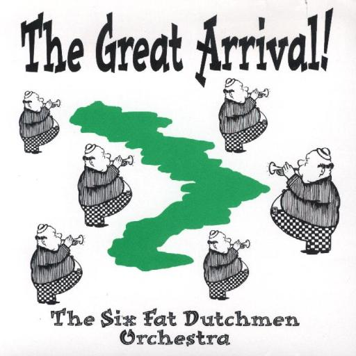 "Six Fat Dutchmen "" The Great Arrival "" - Click Image to Close"