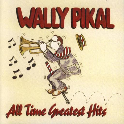 "Wally Pikal "" All Time Greatest Hits "" - Click Image to Close"