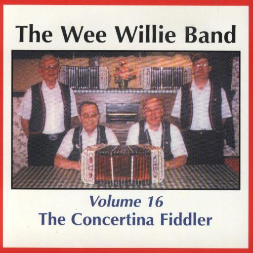 "Wee Willie Band Vol.16 ""The Concertina Fiddler"" - Click Image to Close"